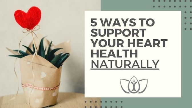 5 Ways to Support Your Heart Health Naturally