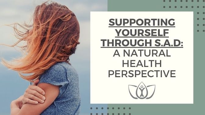Supporting Yourself Through Seasonal Affective Disorder: A Natural Health Perspective