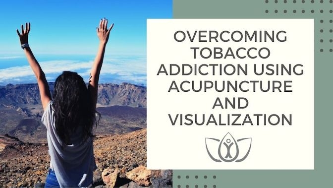 Overcoming Tobacco Addiction Using Acupuncture and Visualization