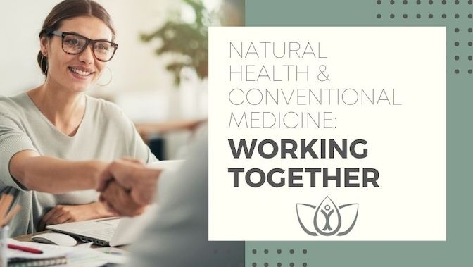 Natural Health and Conventional Medicine: Working Together