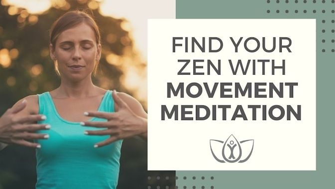 Find Your Zen With Movement Meditation