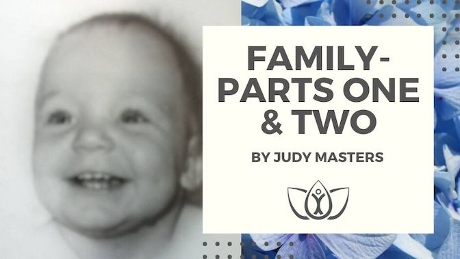 Family- Parts One & Two: A Special Series by Judy Masters