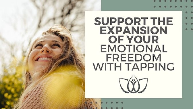 Support the Expansion of Your Emotional Freedom with Tapping