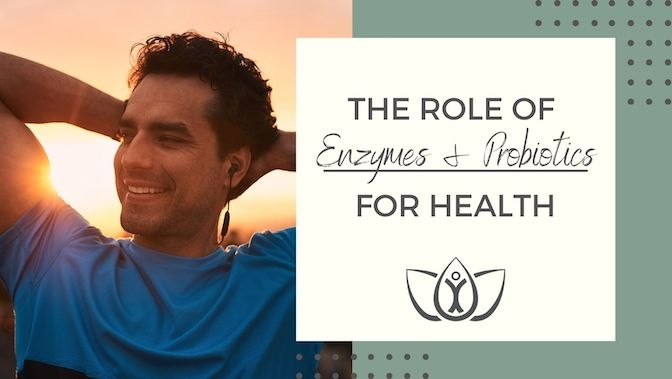 The Role of Enzymes and Probiotics for Health